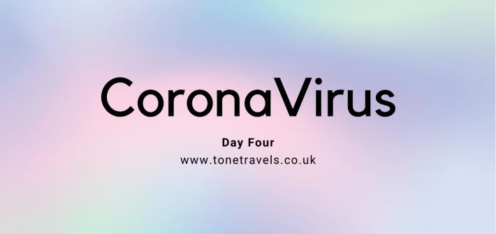 CoronaVirus Day Four