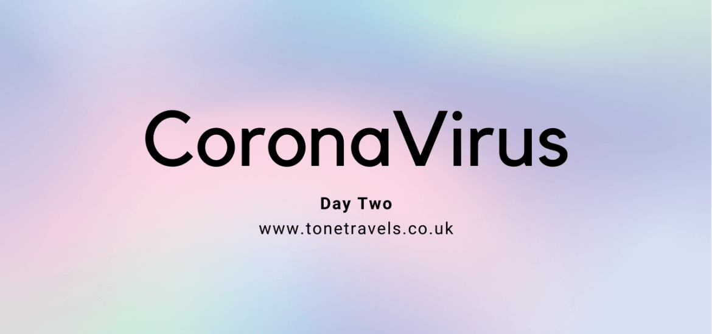 CoronaVirus Day Two